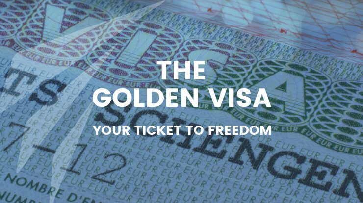 The Golden Visa – Your Ticket to Freedom