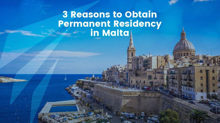 3 Reasons to Obtain Permanent Residency in Malta