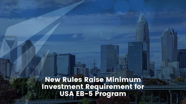 New Rules Raise Minimum Investment Requirement for USA EB-5 Program
