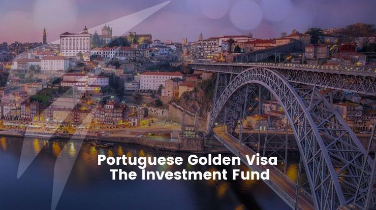 Portuguese Golden Visa – The Investment Fund