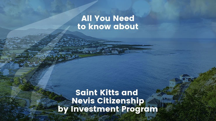 All you need to know about Saint Kitts and Nevis Citizenship by Investment Program