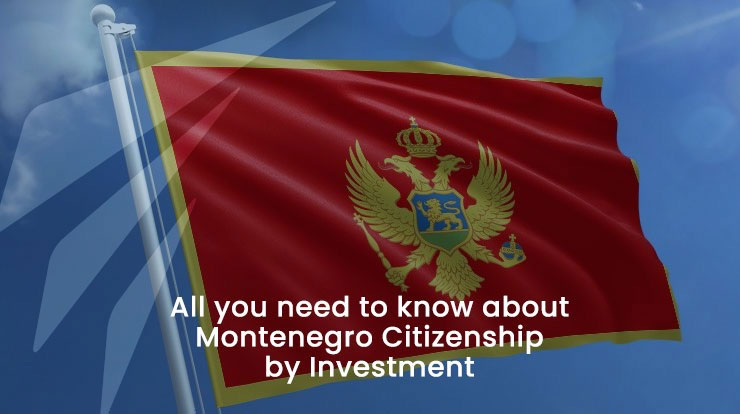 All you need to know about Montenegro Citizenship by Investment