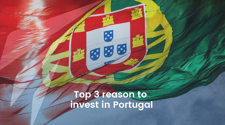 Top 3 reasons to invest in Portugal