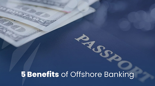 5 Benefits of Offshore Banking