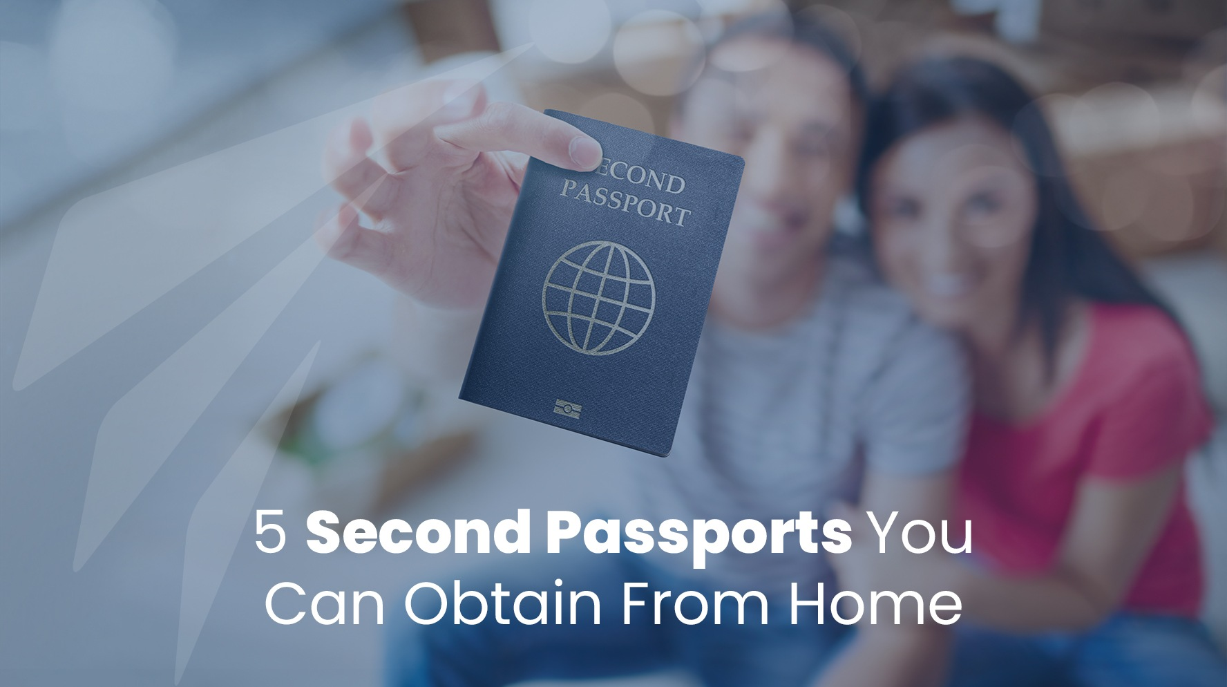 5 Second Passports you Can Obtain Without Having to Travel