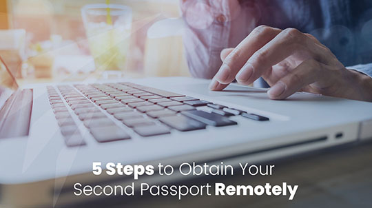5 Steps to Obtain Your Second Passport Remotely