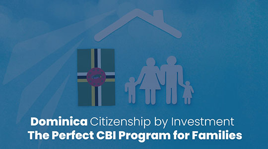 Dominica Citizenship by Investment – The Perfect CBI Program for Families