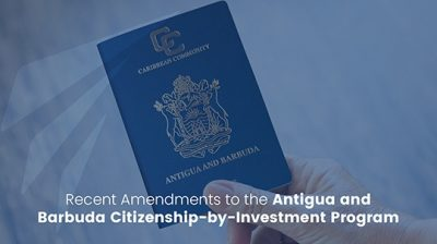 Recent Amendments to the Antigua and Barbuda Citizenship-by-Investment Program