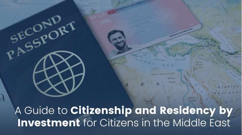 A Guide to Citizenship and Residency by Investment for Citizens in the Middle East