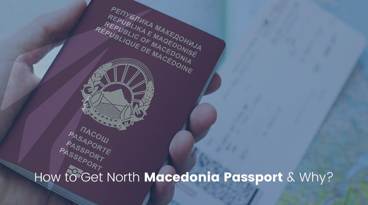 How to Get North Macedonia Passport & Why?