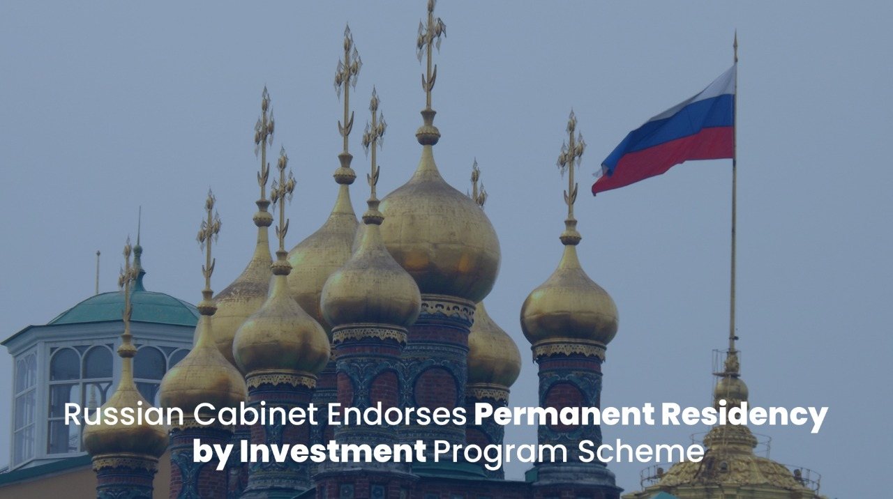 Russian Cabinet Endorses Permanent Residency by Investment Program Scheme