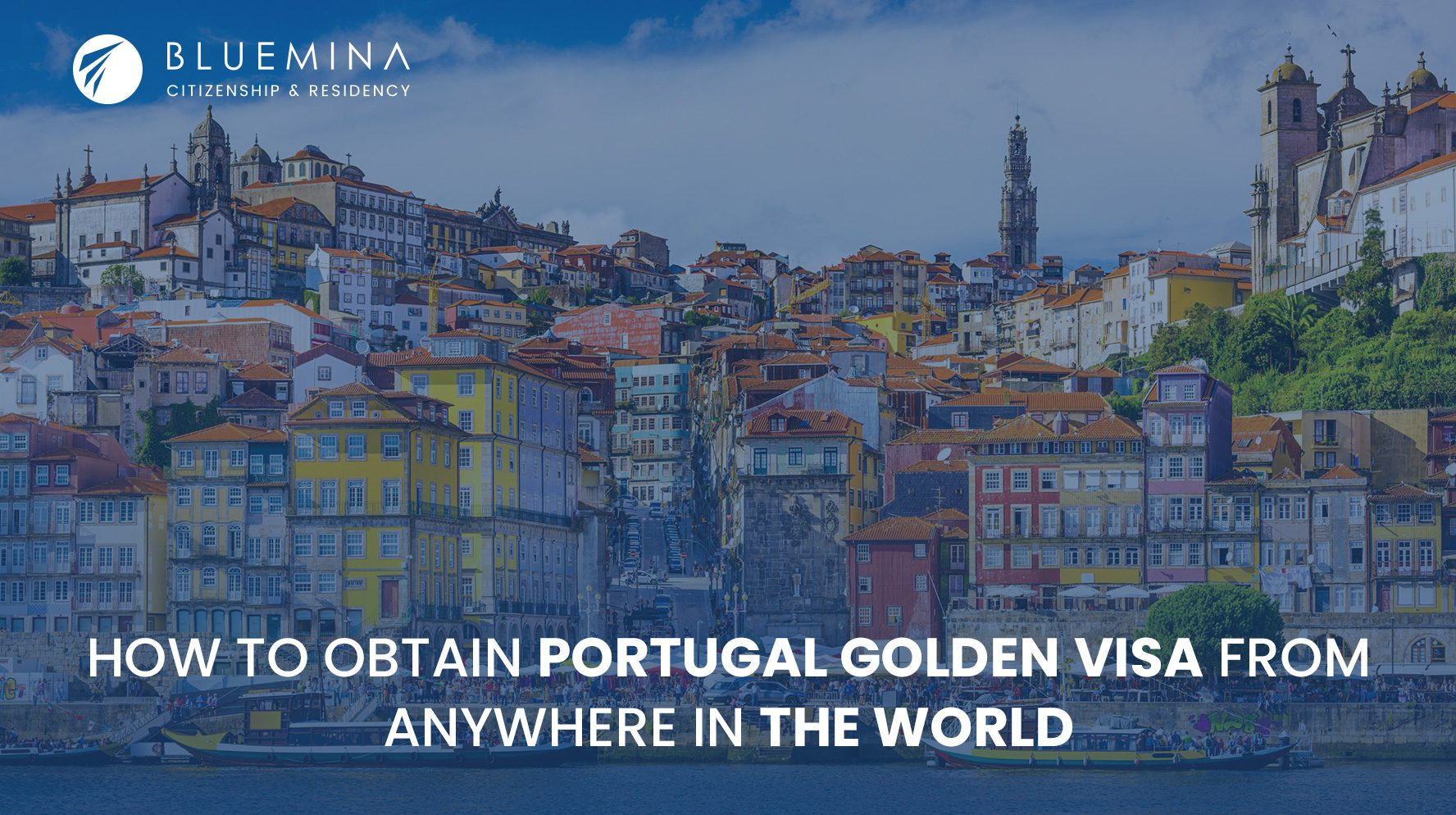How toObtainPortugalGolden Visafrom Anywhere inthe World